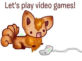 let_s_play_video_games____by_isparklehearts-d6eqze7